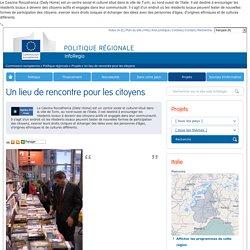 Un lieu de rencontre pour les citoyens-Projets - Politique régionale - Commission européenne