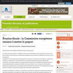 Évasion fiscale : la Commission européenne renonce à mettre le