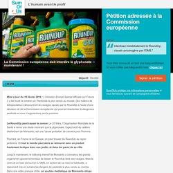 Pétition : Commission Européenne interdire le RoundUp