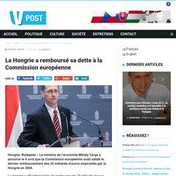 La Hongrie A Remboursé Sa Dette à La Commission Européenne