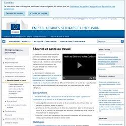 Sécurité et santé au travail - Emploi, affaires sociales et inclusion - Commission européenne