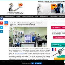 Covid-19 : la Commission européenne lance un appel aux acteurs de l'impression 3D
