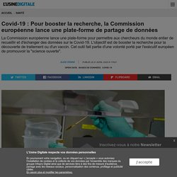 Covid-19 : Pour booster la recherche, la Commission européenne lance une plate-forme de partage de données