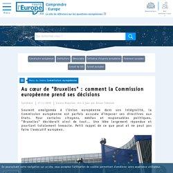 """Au coeur de """"Bruxelles"""" : comment la Commission européenne prend ses décisions - Commission européenne-Toute l'Europe"""