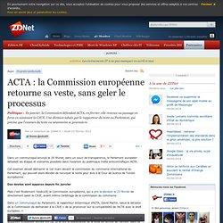 ACTA : la Commission européenne retourne sa veste, sans geler le processus