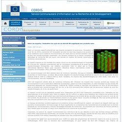 CORDIS 21/03/07 Selon les experts, l'évaluation du cycle de vie devrait être appliquée aux produits nano