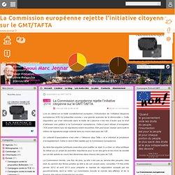 La Commission européenne rejette l'initiative citoyenne sur le GMT/TAFTA