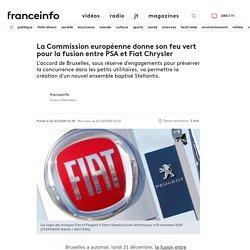 La Commission européenne donne son feu vert pour la fusion entre PSA et Fiat Chrysler