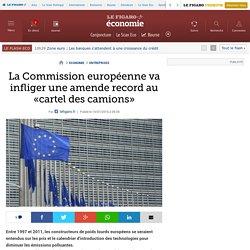 La Commission européenne va infliger une amende record au «cartel des camions»