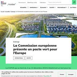 VIE PUBLIQUE 12/12/19 La Commission européenne présente un pacte vert pour l'Europe