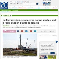La Commission européenne donne son feu vert à l'exploitation de gaz de schiste