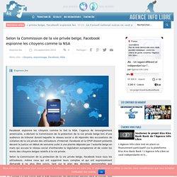 Selon la Commission de la vie privée belge, Facebook espionne les citoyens comme la NSA