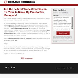 Tell the Federal Trade Commission: It's Time to Break Up Facebook's Monopoly!