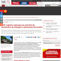 SNCF Logistics regroupe ses activités de commission de transport à dominante ferroviaire