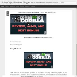 Shiny Object Reviews Blogger: Commission Gorilla V2 Review, Demo, and Best Bonus