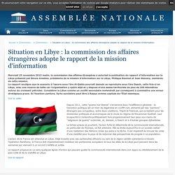 Situation en Libye : la commission des affaires étrangères adopte le rapport de la mission d'information