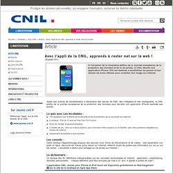 Avec l'appli de la CNIL, apprends à rester net sur le web !