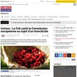 Cerises : Le Foll saisit la Commission européenne au sujet d'un insecticide