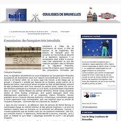 Commission: des banquiers très introduits - Coulisses de Bruxell