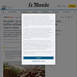 Rwanda: la commission Duclert conclut à une faillite militaire et politique de la France de 1990 à 1994