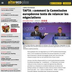TAFTA : comment la Commission européenne tente de relancer les négociations