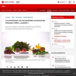 La commission sur les pesticides recommande d'étudier l'effet «cocktail»