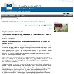 Commission presents reform of the Posting of Workers Directive – towards a deeper and fairer European labour market