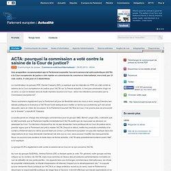 ACTA: pourquoi la commission a voté contre la saisine de la Cour de justice?