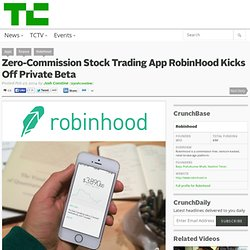 Zero-Commission Stock Trading App RobinHood Kicks Off Private Beta