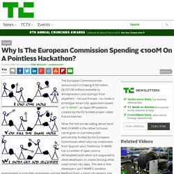Why Is The European Commission Spending €100M On A Pointless Hackathon?