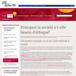Pourquoi la société a-t-elle besoin d'éthique ? - Un site québécois qui expose clairement les enjeux et de manière à ouvrir le débat