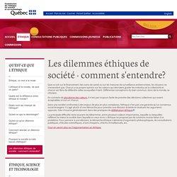 Les dilemmes éthiques de société : comment s'entendre? - Commission de l'éthique en science et en technologie
