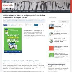 Guide de l'avocat & du numérique par la Commission Nouvelles technologies FNUJA