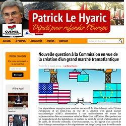 Nouvelle question à la Commission en vue de la création d'un grand marché transatlantique