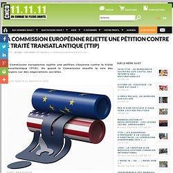 La Commission européenne rejette une pétition contre le Traité transatlantique (TTIP)