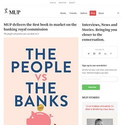 MUP delivers the first book to market on the banking royal commission — Melbourne University Publishing