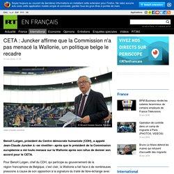 CETA : Juncker affirme que la Commission n'a pas menacé la Wallonie, un politique belge le recadre