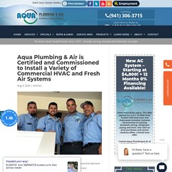Aqua Plumbing & Air is Certified and Commissioned to Install a Variety of Commercial HVAC and Fresh Air Systems