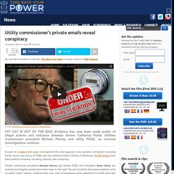 Utility commissioner's private emails reveal conspiracy