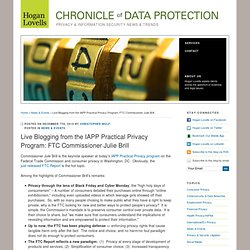 Live Blogging from the IAPP Practical Privacy Program: FTC Commissioner Julie Brill