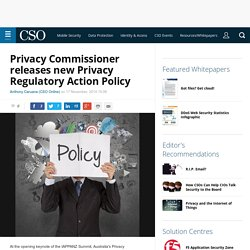 Privacy Commissioner releases new Privacy Regulatory Action Policy