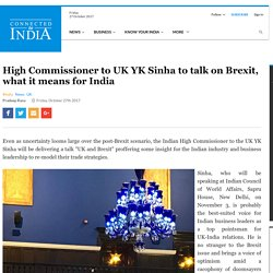 High Commissioner to UK YK Sinha to talk on Brexit - Connected to India