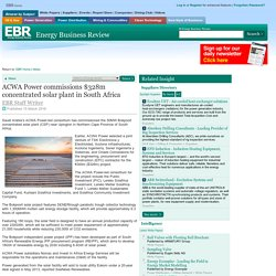 ACWA Power commissions $328m concentrated solar plant in South Africa - Energy Business Review
