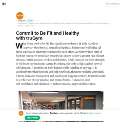 Commit to Be Fit and Healthy with truGym – TruGym – Medium