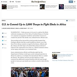 U.S. to Commit Up to 3,000 Troops to Fight Ebola in Africa - NYTimes.com