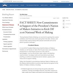 FACT SHEET: New Commitments in Support of the President's Nation of Makers Initiative to Kick Off 2016 National Week of Making