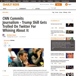 CNN Commits Journalism - Trump Shill Gets Trolled On Twitter For Whining About It