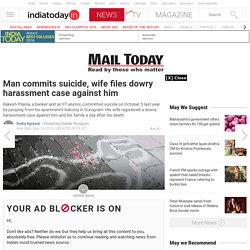 Man commits suicide, wife files dowry harassment case against him : Mail Today, News