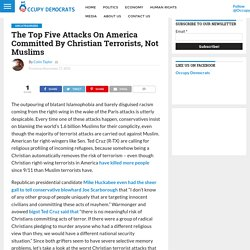 The Top Five Attacks On America Committed By Christian Terrorists, Not Muslims