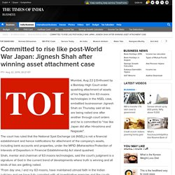 Committed to rise like post-World War Japan: Jignesh Shah after winning asset attachment case